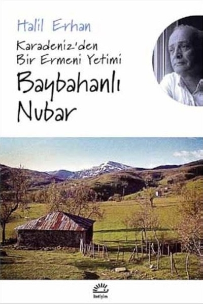 Baybahanlı Nubar/ Karadeniz'den Bir Ermeni Yetimi