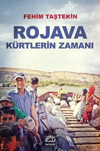 Rojava: Kürtlerin Zamanı