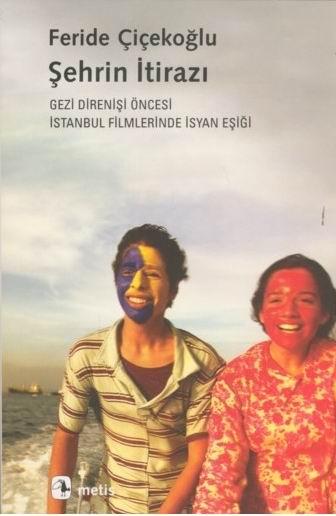 Şehrin İtirazı, Feride Çiçekoğlu, Metis Kitap