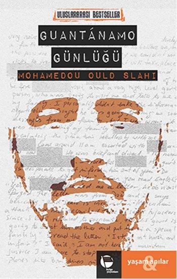 Guantanamo Günlüğü, Mohamedou Ould Slahi, Çeviri: Ali Çakıroğlu, Belge Yayınları