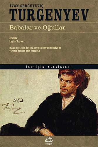 Babalar ve Oğullar, Ivan Sergeyeviç Turgenyev, Çeviri: Leyla Soykut, İletişim Yayınları