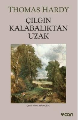 Çılgın Kalabalıktan Uzak, Thomas Hardy, Çeviri: Nihal Yeğinobalı, Can Yayınları