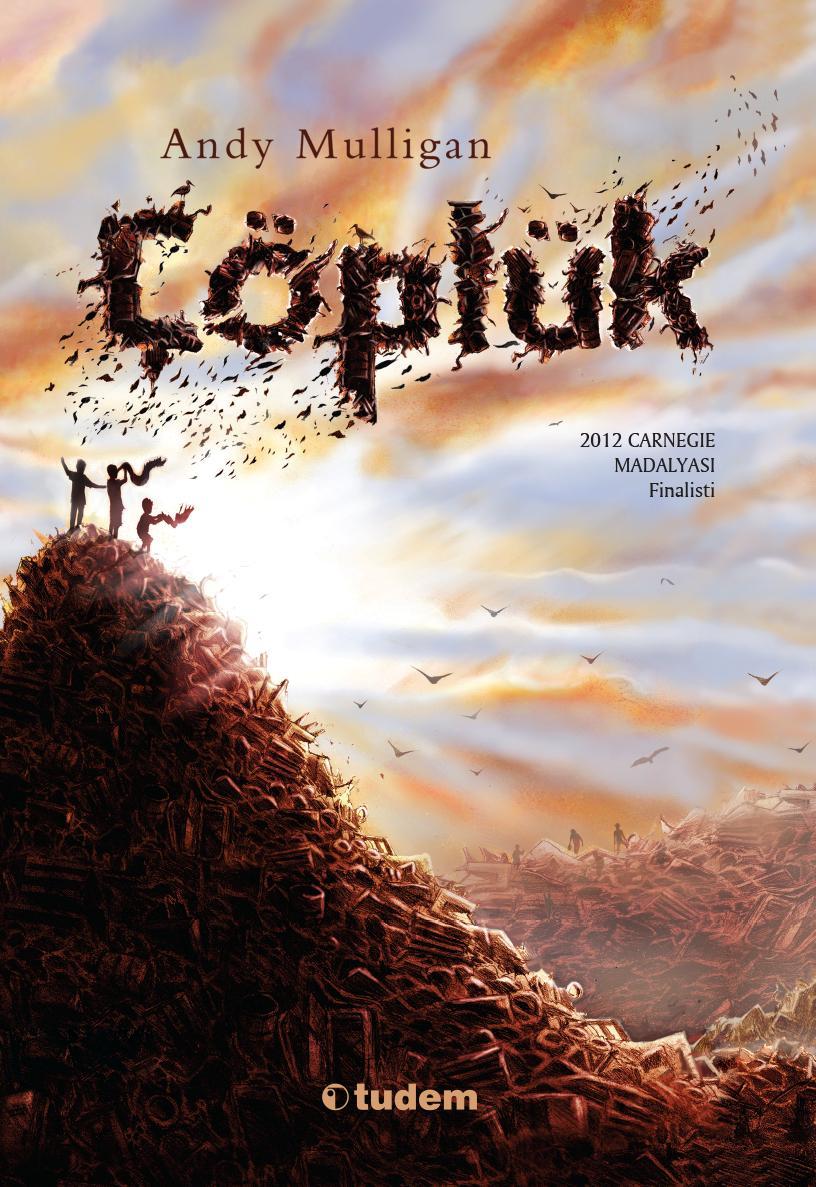 Çöplük, Andy Mulligan, Çeviri: Arif Cem Ünver, Tudem Yayınları