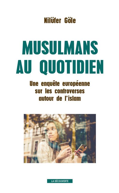 Nilüfer Göle, Gündelik Yaşamda Müslümanlar: İslam Etrafındaki Tartışmalar Üzerine Avrupa Çapında bir Araştırma, Paris: La Découverte, 240s.