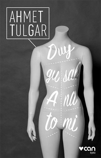 Duygusal Anatomi, Ahmet Tulgar, Can Yayınları