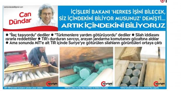 Dünkü sayısında Genel Yayın Yönetmeni Can Dündar'ın imzasıyla 19 Ocak 2014'te Adana ve Hatay'da durdurulan MİT TIR'larında bulunan silah ve mühimmatın fotoğraflarını yayımlayan Cumhuriyet gazetesi hakkında terör soruşturması başlatıldı. Hükümet, TIR'larda 'insani yardım malzemesi' taşındığını öne sürmüştü