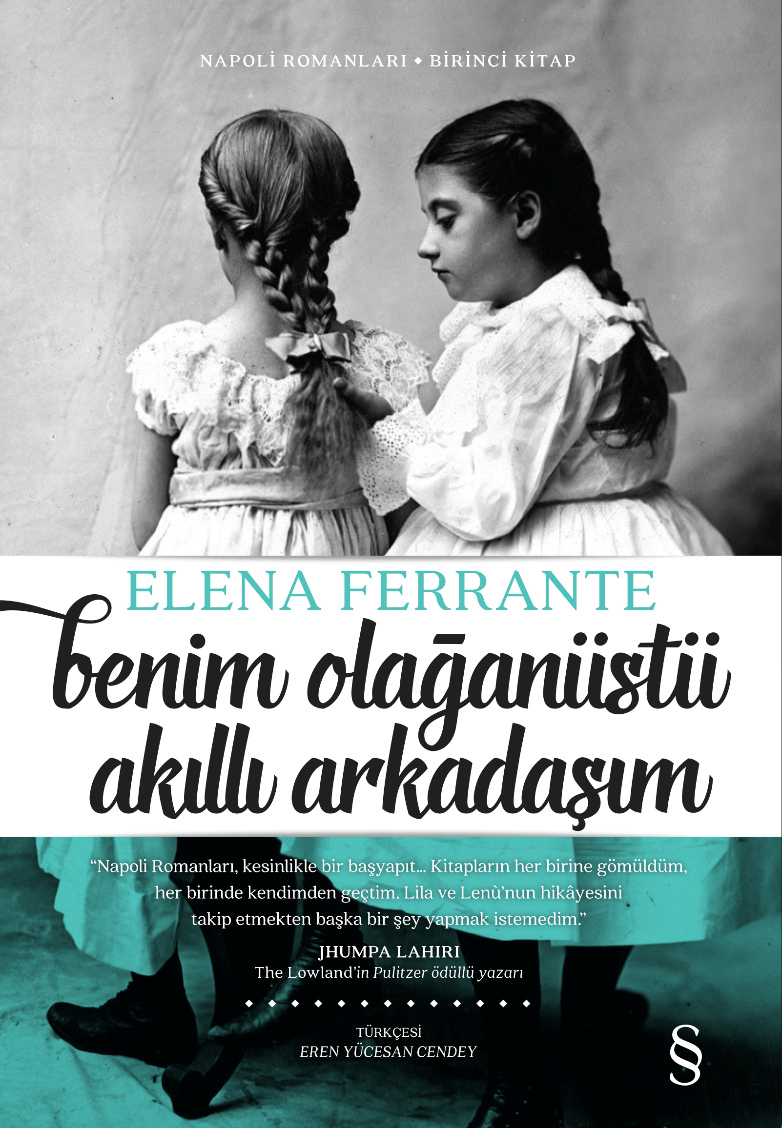 Benim Olağanüstü Akıllı Arkadaşım, Elena Ferrante, Çeviren: Eren Yücesan Cendey, Everest Yayınları