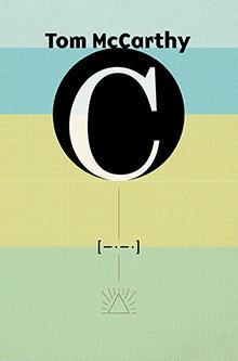 C, Tom McCarthy, Çeviri: Kaya Genç, Notos Kitap