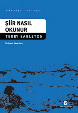 Şiir Nasıl Okunur, Terry Eagleton, Çevri: Kaya Genç, Agora Kitaplığı