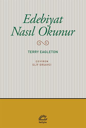 Edebiyat Nasıl Okunur, Terry Eagleton, Çeviri: Elif Ersavcı, İletişim Yayınları