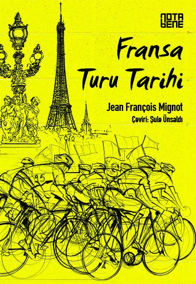 Fransa Turu Tarihi, Jean François Mignot, Çeviri: Şule Ünsaldı, NotaBene Yayınları
