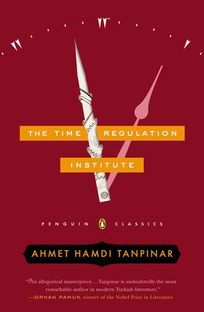 The Time Regulation Institute, Ahmet Hamdi Tanpınar, Çeviri: Alexander Dawe & Maureen Freely, Penguin Classics
