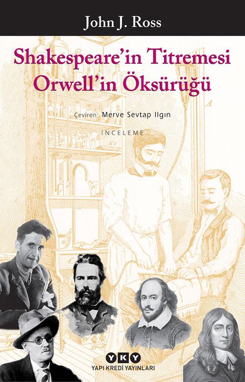 Shakespeare'in Titremesi Orwell'in Öksürüğü, John J. Ross, Çeviri: Merve Sevtap Ilgın, Yapı Kredi Yayınları