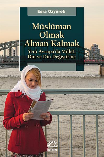 Müslüman Olmak Alman Kalmak, Esra Özyürek, İletişim Yayınları