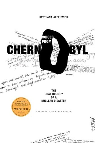 Voices from Chernobyl: The Oral History of a Nuclear Disaster, Svetlana Alexievich, Lannan Selections