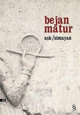 Aşk / Olmayan, Bejan Matur, 2016, Everest Yayınları
