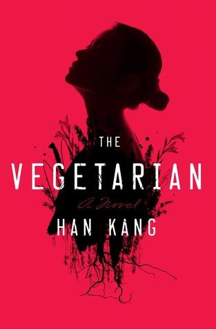 The Vegetarian, Han Kang, Tr: Deborah Smith, Portobello Books