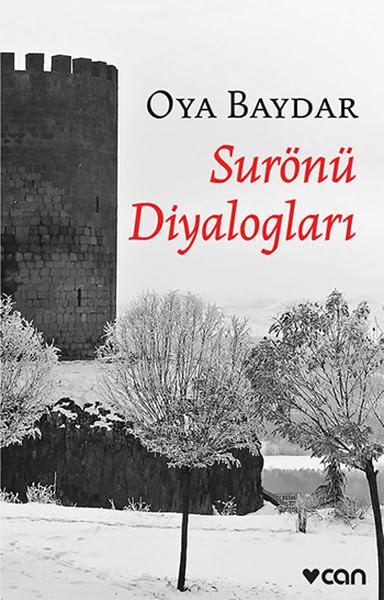 Oya Baydar'ın Surönü Diyalogları, belki de, bu memleketin aydınında pek rastlanmayan türden bir günah çıkarma...