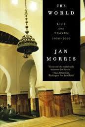 The World: Life and Travel 1950-2000, Jan Morris, W.W. Norton & Company