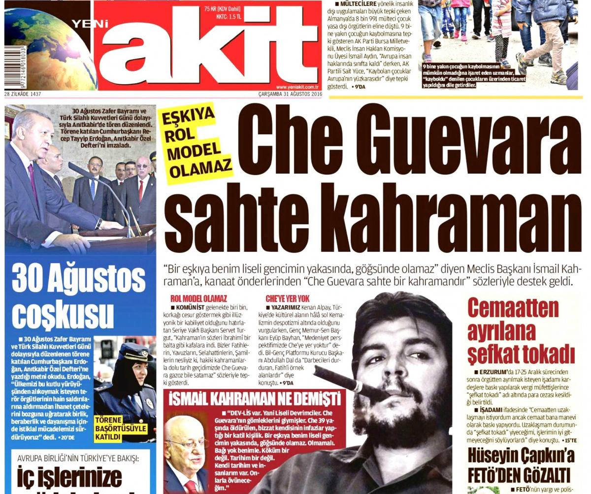 Akit Che Guevara Gazoz Bile Satamaz Sahte Kahraman Veled I Zina