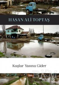 Kuşlar Yasına Gider – Hasan Ali Toptaş / Everest Yayınları