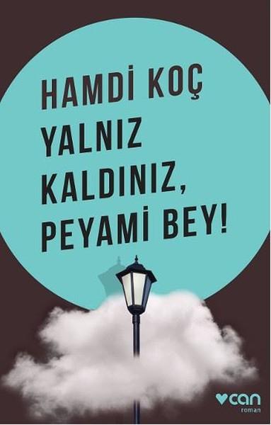 Yalnız Kaldınız, Peyami Bey!, Hamdi Koç, Can Yayınları