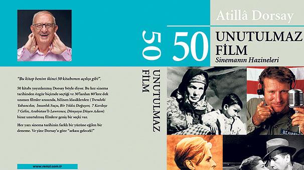 Atilla Dorsay Yazılarından Yeni Kitap 50 Unutulmaz Film