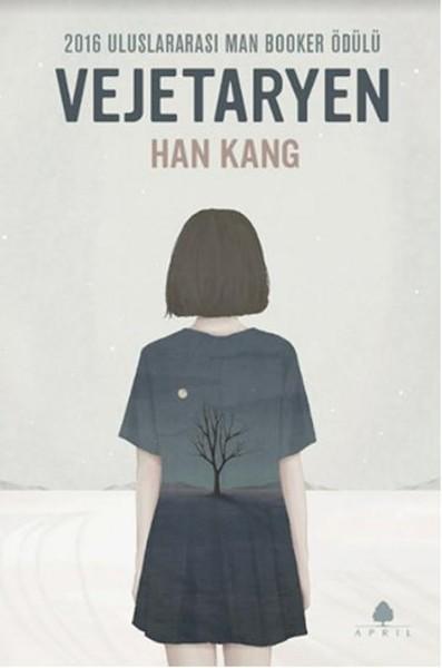 Vejetaryen, Han Kang,Türkçesi:Göksel Türközü, April Yayıncılık