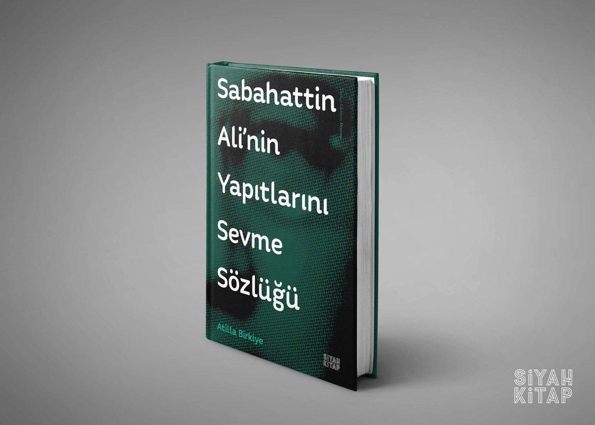 Sabahattin Ali'nin Yapıtlarını Sevme Sözlüğü, Atilla Birkiye, Siyah Kitap Yayınları, 2017, 271 syf