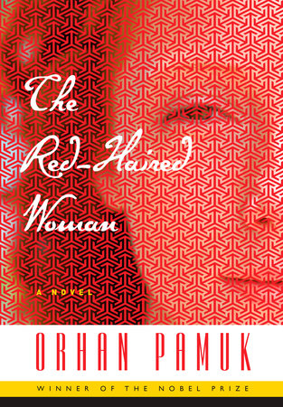 The Red-Haired Woman, Orhan Pamuk, Translated by Ekin Oklap, Penguin Random House