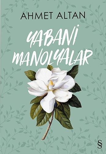Yabani Manolyalar, Ahmet Altan, Everest Yayınları