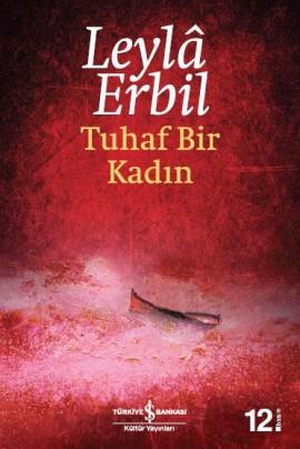 Tuhaf Bir Kadın, Leylâ Erbil, İş Kültür Yayınları