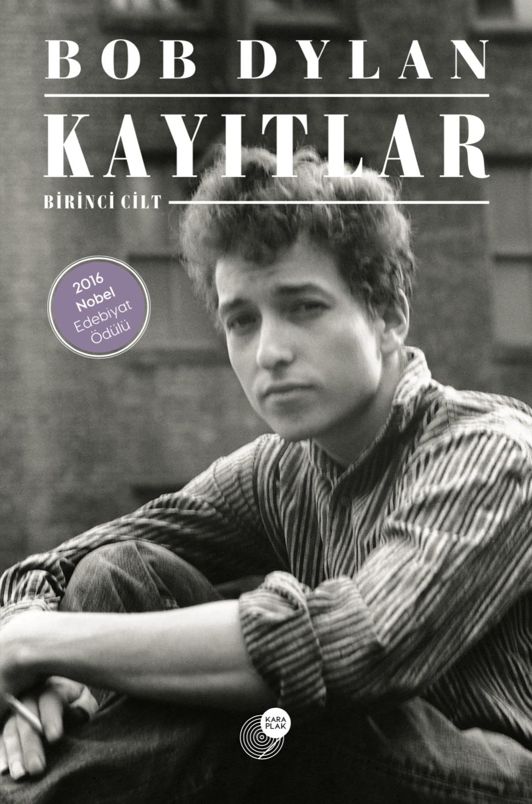 Kayıtlar, Bob Dylan, Çeviri: Taciser Belge, Nergis Perçinel, İpek Ruhnaz Üstüner,  Kara Plak Yayınları