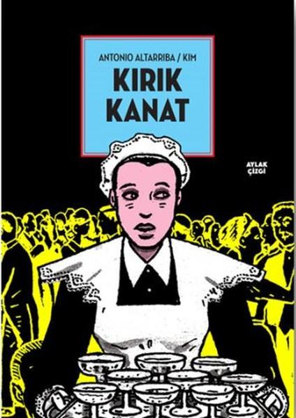 Kırık Kanat, Antonio Altaribba/ Kim, Çeviri: Murat Tanakol, Aylak Kitap
