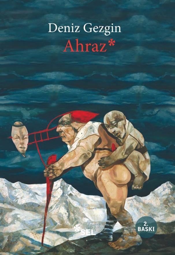 Ahraz, Deniz Gezgin, Sel Yayıncılık