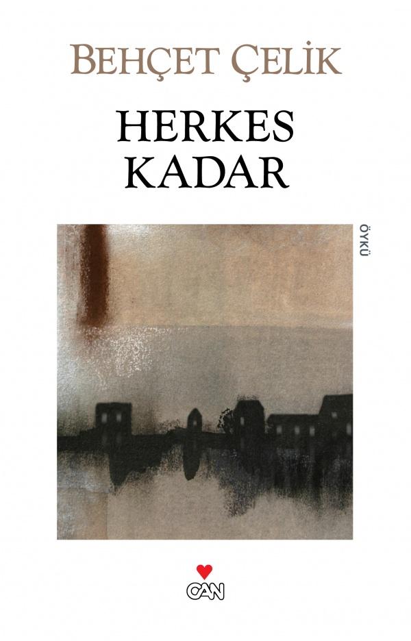 Herkes Kadar, Behçet Çelik, Can Yayınları