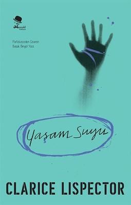 Yaşam Suyu, Clarice Lispector, Çeviri: Başak Bingöl, Monokl Kitap