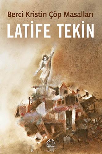 Berci Kristen Çöp Masalları, Latife Tekin, İletişim Yayınları