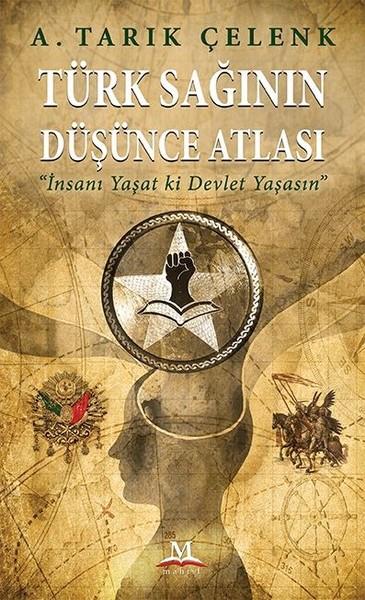 Türk Sağının Düşünce Atlası / Mahfil Yayınevi / Sayfa Sayısı: 632 / 2017 / 26.25 TL