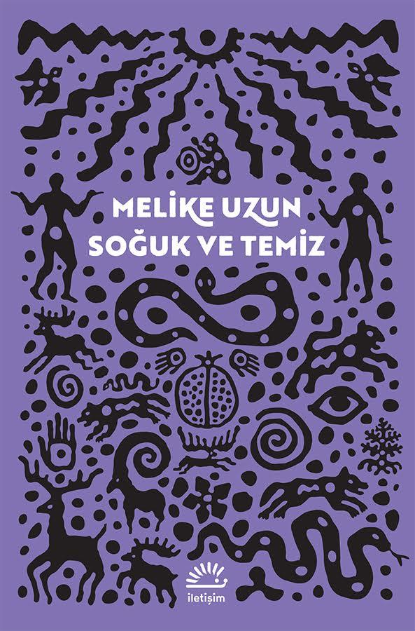 Soğuk ve Temiz, Melike Uzun, İletişim Yayınları
