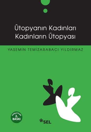 Ütopyanın Kadınları, Kadınların Ütopyası, Yasemin Temizarabacı Yıldırı, Sel Yayıncılık