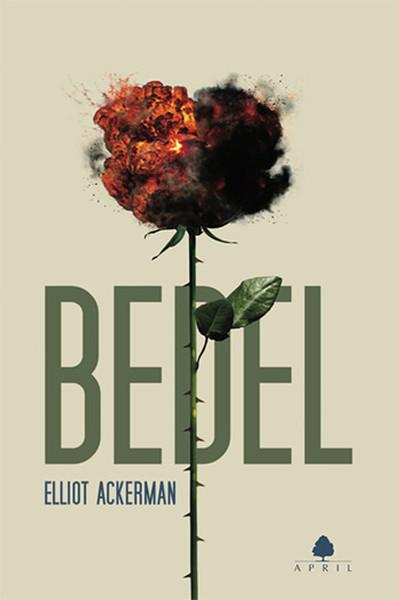 Bedel, Elliot Ackerman, Çeviri: Algan Sezgintüredi, April Yayıncılık