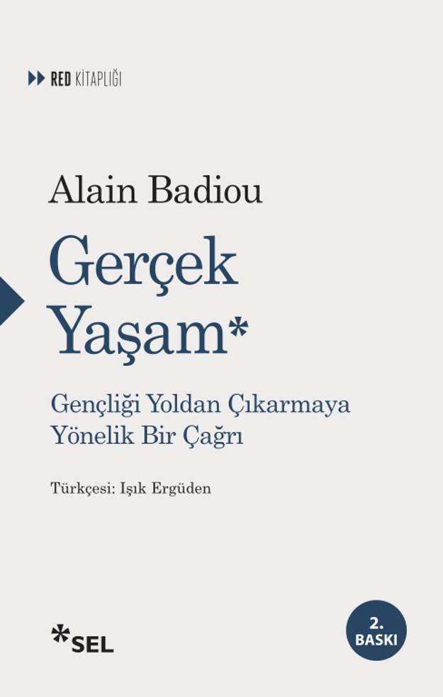 Gerçek Yaşam, Alain Badiou, Çeviri: Işık Ergüden, Sel Yayıncılık