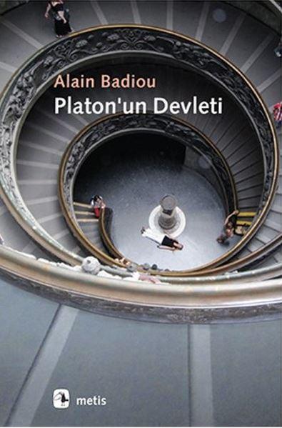 Platon'un Devleti, Alain Badiou, Çeviri: Savaş Kılıç, Nihan Özyıldırım, Metis Kitap