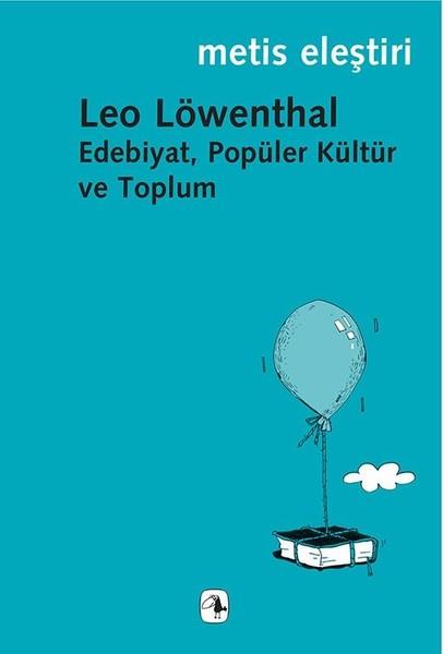 Edebiyat, Popüler Kültür ve Toplum, Leo Löwenthal, Çev.: Beybin Kejanlıoğlu, Metis Kitap