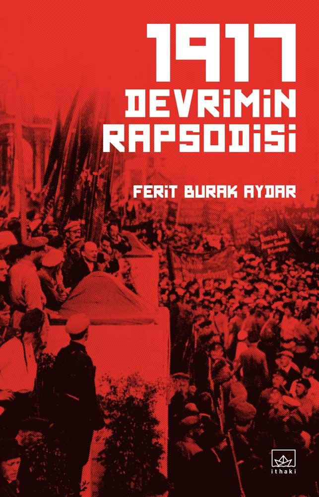 Devrimin Rapsodisi, Ferit Burak Aydar, İthaki Yayınları