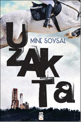 Uzakta, Mine Soysal, On8