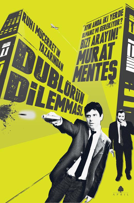 Dublörün Dilemması, Murat Menteş, April Yayıncılık