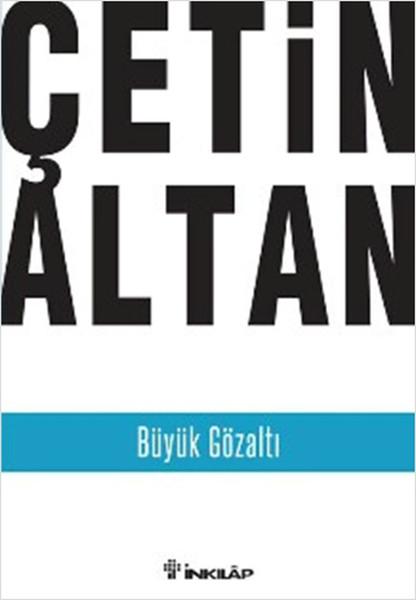 Büyük Gözaltı, Çetin Altan, İnkılâp Yayınevi