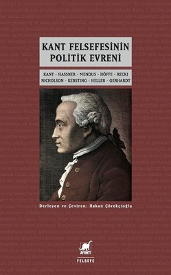 Kant Felsefesinin Politik Evreni, Derleyen ve Çeviren Hakan Çörekçioğlu, Ayrıntı Yayınları